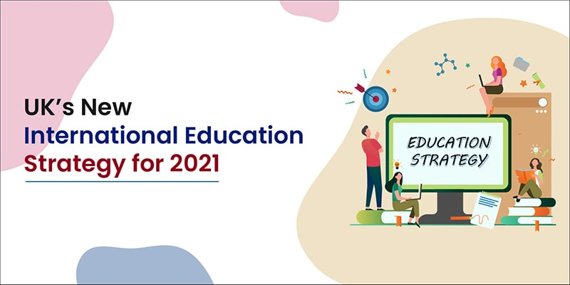 UK�s New International Education Strategy for 2021